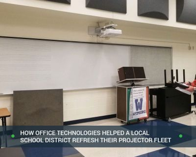 How-Office-Technologies-Helped-a-Local-School-District-Refresh-Their-Projector-Fleet