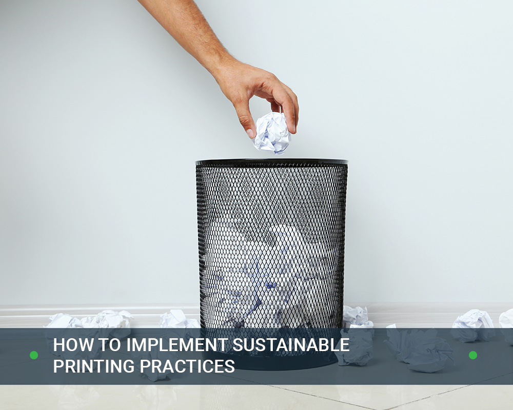 How to Implement Sustainable Printing Practices